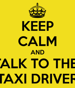 keep-calm-and-talk-to-the-taxi-driver